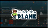 """Catch the Plane"""